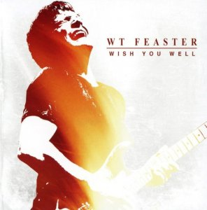 WT Feaster - Wish You Well (2010)