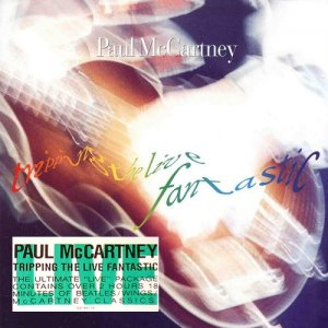 Paul McCartney - Tripping The Live-Fantastic! (1990)