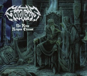 Solothus - No King Reigns Eternal (2016)