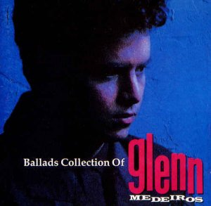 Glenn Medeiros - Ballads Collection Of Glenn Medeiros (1990)