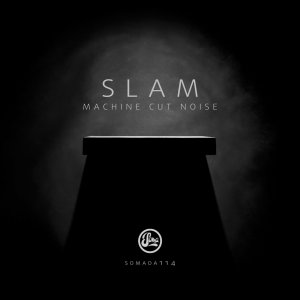 Slam - Machine Cut Noise (2016)