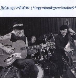 Johnny Winter - Hey Where's Your Brother? (1992)