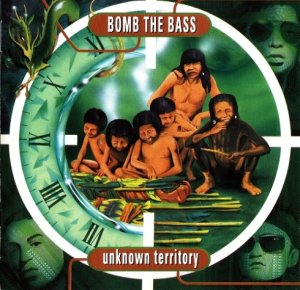 Bomb The Bass - Unknown Territory (1991)