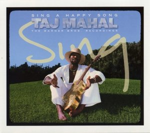 Taj Mahal - Sing A Happy Song: The Warner Bros. Recordings (2001)