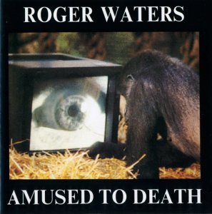 Roger Waters - Amused To Death (USA 1st Press) (1992)