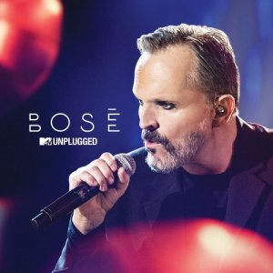 Miguel Bose - MTV Unplugged (2016)