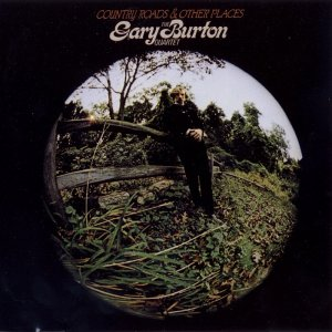 Gary Burton - Country Roads & Other Places (1969) [1998]