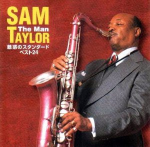 "Sam ""The Man"" Taylor - Sam Taylor Pops Daizen Shu (2003)"
