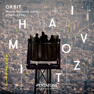 Matt Haimovitz - Orbit: Music for Solo Cello (1945-2014) (2015)
