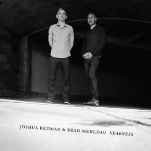 Joshua Redman & Brad Mehldau - Nearness (2016) [HDtracks]