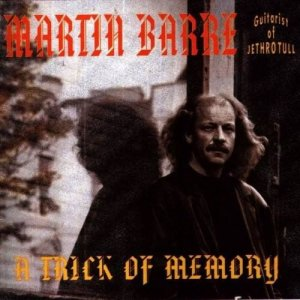 Martin Barre - A Trick Of Memory (1994)