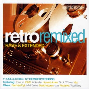 VA - Retro:Remixed - Rare & Extended [Remastered Limited Edition] (2004)