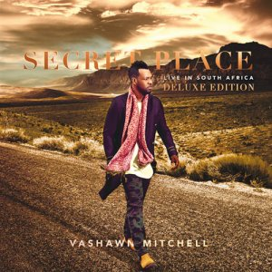 VaShawn Mitchell - Secret Place (Live In South Africa) [Deluxe Version] (2016)