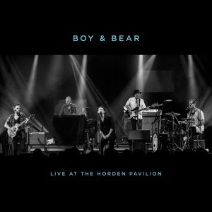 Boy & Bear - Live At The Hordern Pavilion (2016)