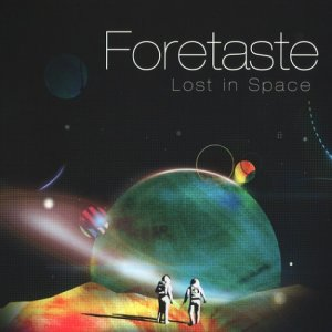 Foretaste - Lost In Space [EP] (2016)