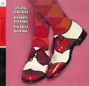 The Jazz Crusaders - Old Socks, New Shoes...New Socks, Old Shoes (1970) [2008]