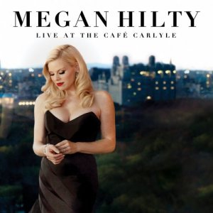 Megan Hilty - Live At The Cafe Carlyle (2016)