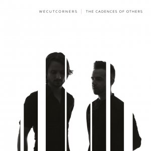 We Cut Corners - The Cadences Of Others (2016)