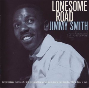 Jimmy Smith - Lonesome Road (1957)