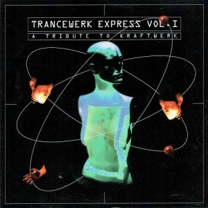 VA - Trancewerk Express Vol. I: A Tribute To Kraftwerk (1995)