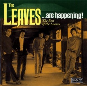 The Leaves – ...Are Happening! The Best Of The Leaves (1965-66) (2000)