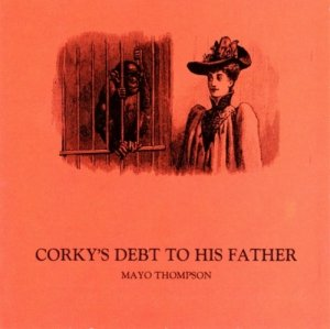 Mayo Thompson - Corky's Debt to His Father (1969) (1994)