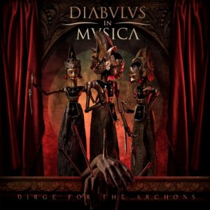 Diabulus In Musica - Dirge For The Archons (Limited Edition) (2016)