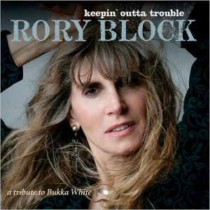 Rory Block - Keepin' Outta Trouble: A Tribute To Bukka White (2016)