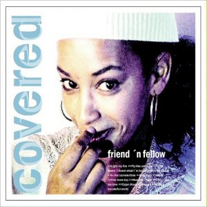Friend 'N Fellow - Covered (2005)