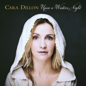 Cara Dillon - Upon a Winter's Night (2016)