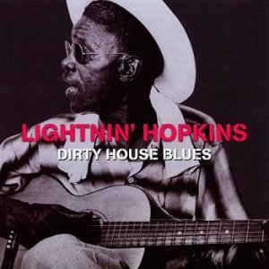 Lightnin Hopkins - Dirty House Blues (2010)