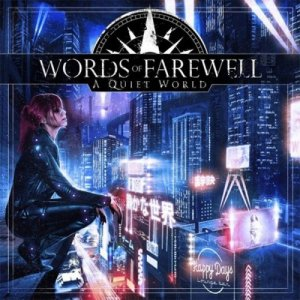 Words Of Farewell - A Quiet World (2016)
