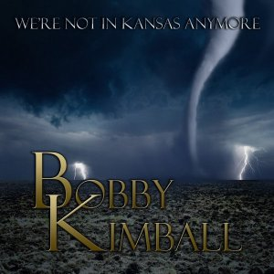 Bobby Kimball - We're Not In Kansas (2016)