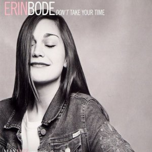 Erin Bode - Don't Take Your Time (2004)