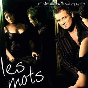 Christer Duet With Shirley Clamp - Les Mots (2003)