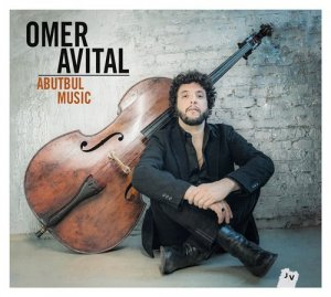 Omer Avital - Abutbul Music [Bonus Tracks Edition] (2016) [HDtracks]
