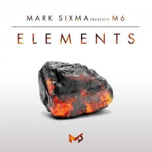 Mark Sixma & M6 - Mark Sixma Presents M6 - Elements (2016)