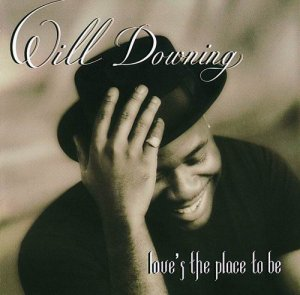 Will Downing - Love's The Place To Be (1993)