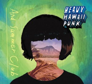 And Summer Club - Heavy Hawaii Punk (2016)