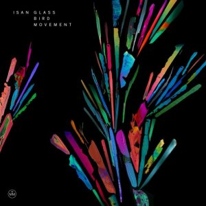 ISAN - Glass Bird Movement [Hi-Res] (2016)