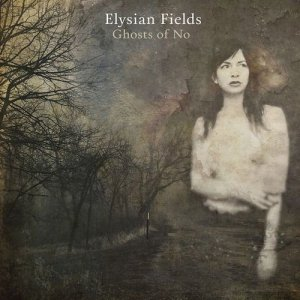 Elysian Fields - Ghosts of No [Hi-Res] (2016)