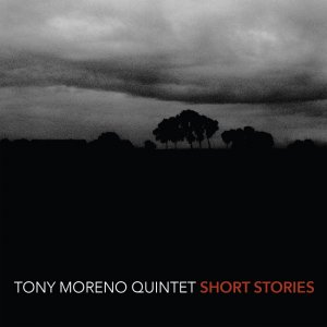 Tony Moreno Quintet - Short Stories (2016) [HDTracks]