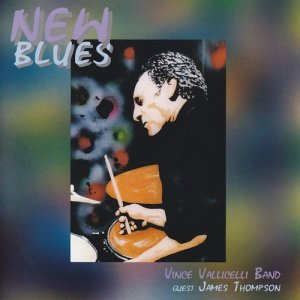 Vince Vallicelli Band - New Blues (2004)