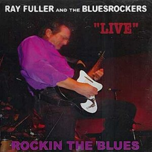 Ray Fuller and the Bluesrockers - Rockin the Blues (2004)