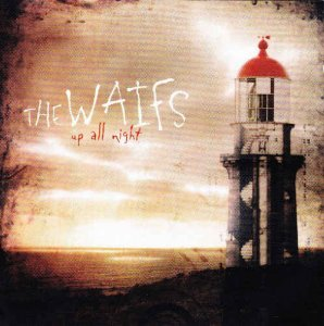 The Waifs - Up All Night (2003)