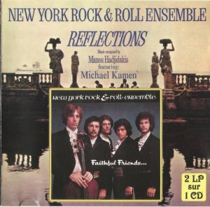 New York Rock 'n' Roll Ensemble - Faithful Friends / Reflections (1969 / 1970)