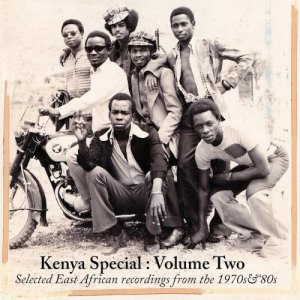 VA - Kenya Special: Volume Two (Selected East African Recordings from the 1970's & 80's) (2016)