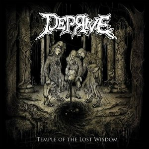 Deprive - Temple of the Lost Wisdom [Limited Edition] (2016)