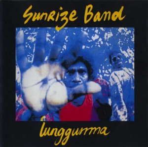 Sunrize Band - Lunggurrma (1993)