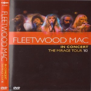 Fleetwood Mac -  In Concert: Mirage Tour '82 (2005) [DVD5]